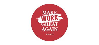 InoACT – Make WORK Great Again